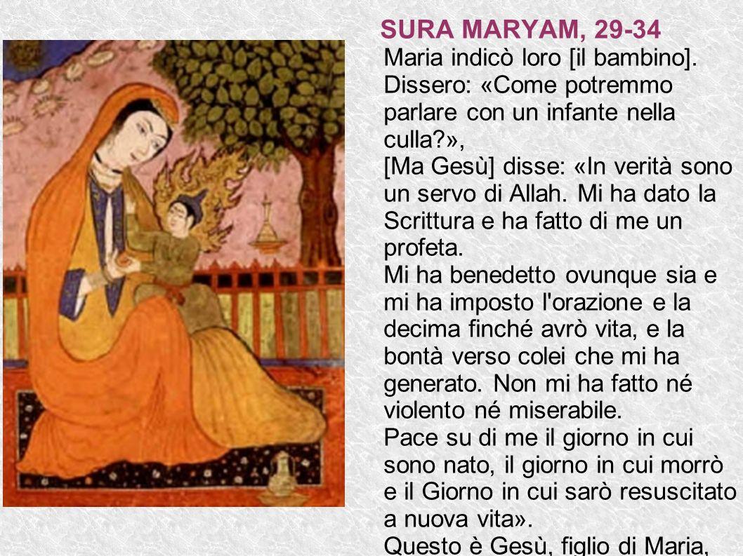 SURA MARYAM, 29-34 Maria indicò loro [il bambino]